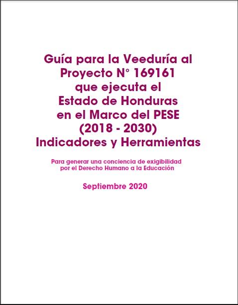 Guía para la Veeduría al Proyecto N° 169161 que ejecuta el Estado de Honduras en el Marco del PESE (2018 - 2030) Indicadores y Herramientas